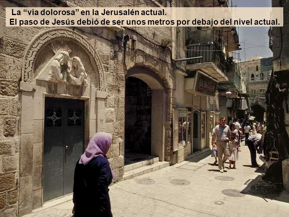 La via dolorosa en la Jerusalén actual.