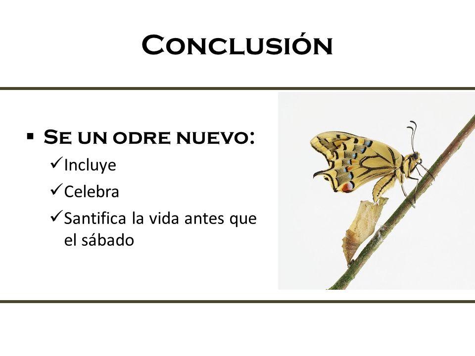 Conclusión Se un odre nuevo: Incluye Celebra