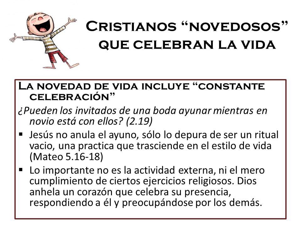 Cristianos novedosos que celebran la vida