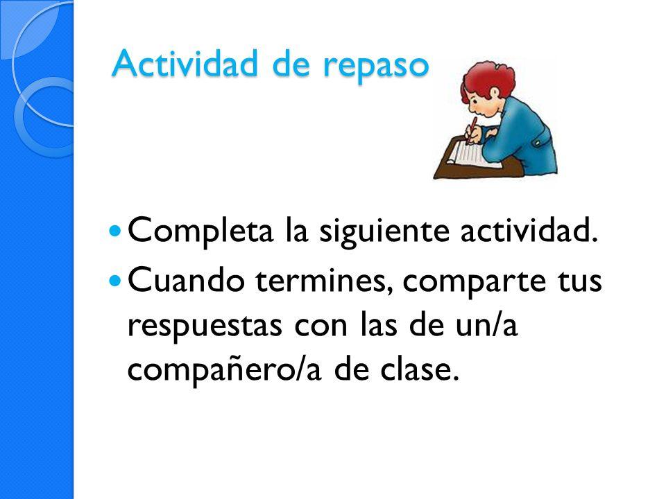 Actividad de repaso Completa la siguiente actividad.