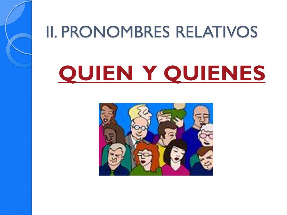 II. PRONOMBRES RELATIVOS