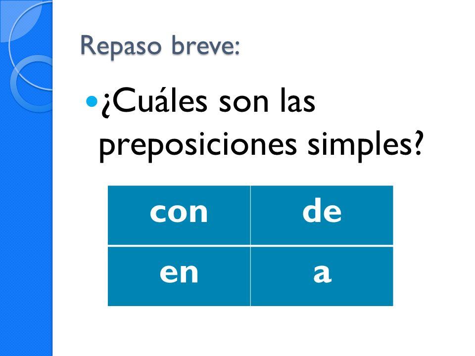 ¿Cuáles son las preposiciones simples con de en a