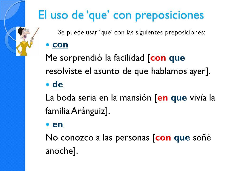 El uso de 'que' con preposiciones