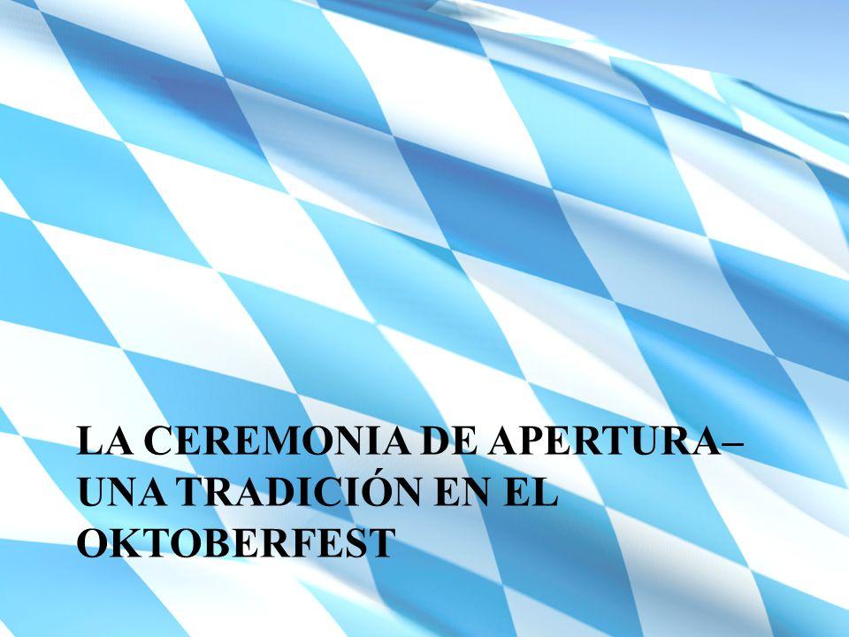 la ceremonia de apertura– una tradición en el Oktoberfest