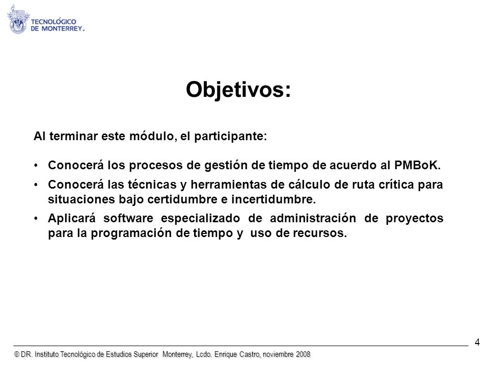 Objetivos: Al terminar este módulo, el participante: