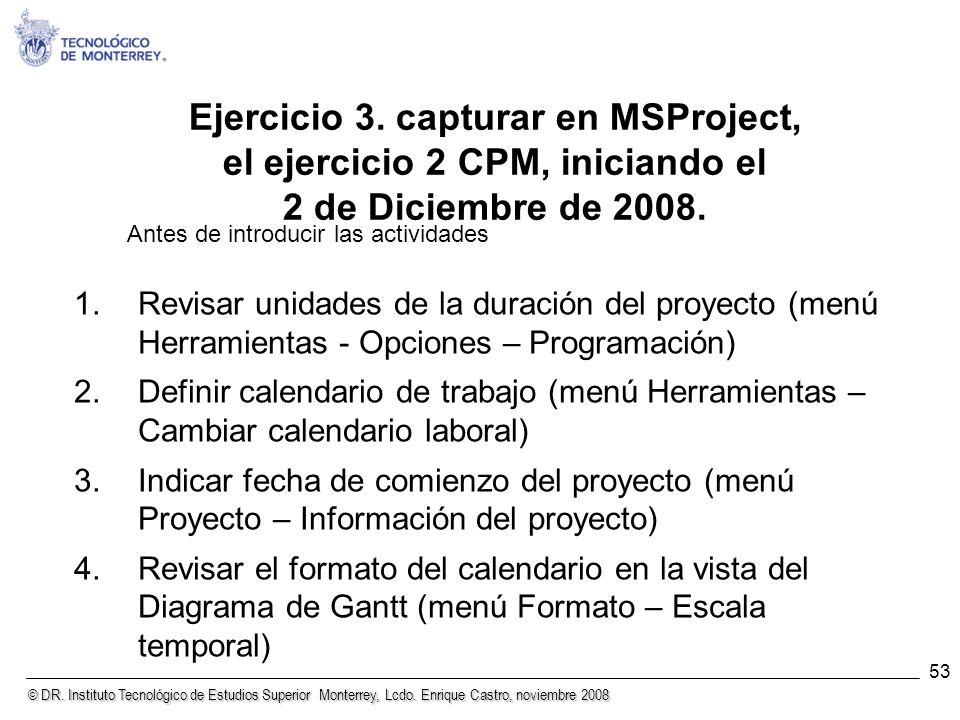 Ejercicio 3. capturar en MSProject, el ejercicio 2 CPM, iniciando el 2 de Diciembre de 2008.