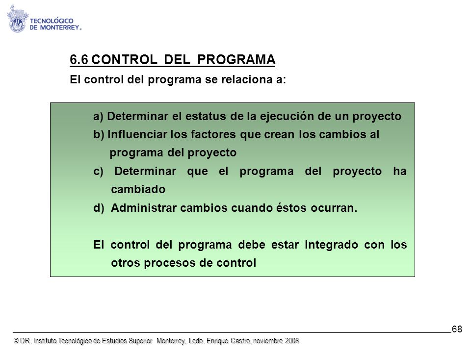 6.6 CONTROL DEL PROGRAMA El control del programa se relaciona a: