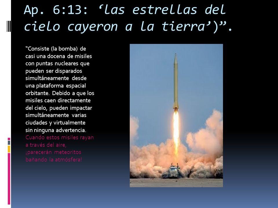 Ap. 6:13: 'las estrellas del cielo cayeron a la tierra') .