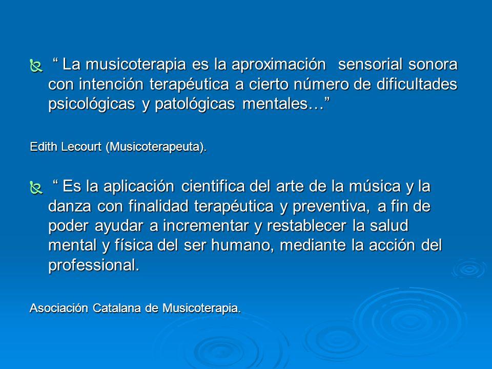 La musicoterapia es la aproximación sensorial sonora con intención terapéutica a cierto número de dificultades psicológicas y patológicas mentales…