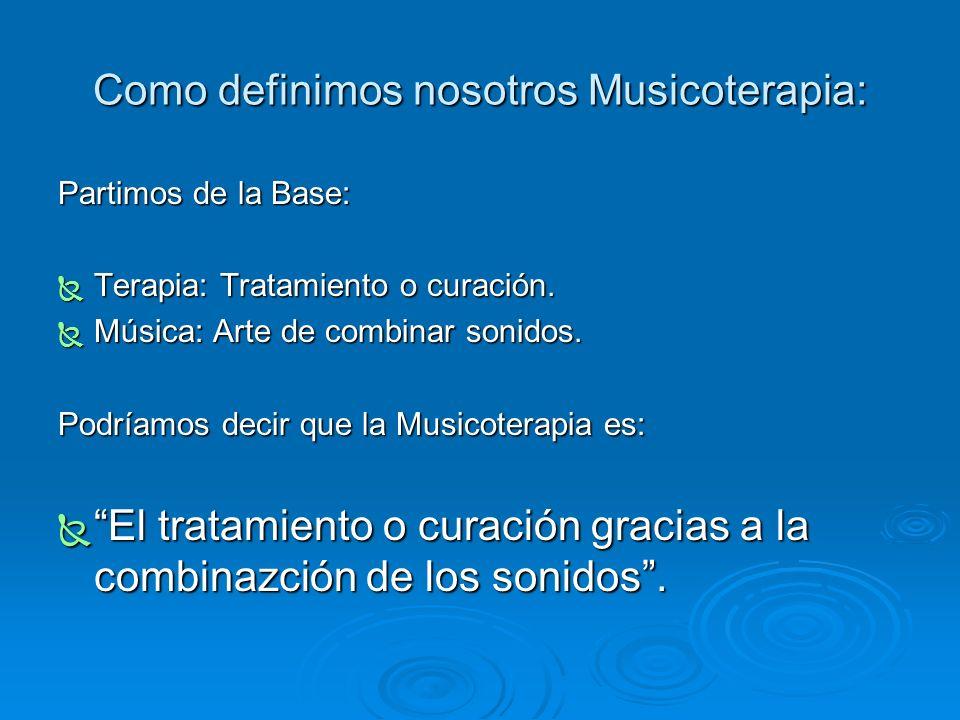 Como definimos nosotros Musicoterapia: