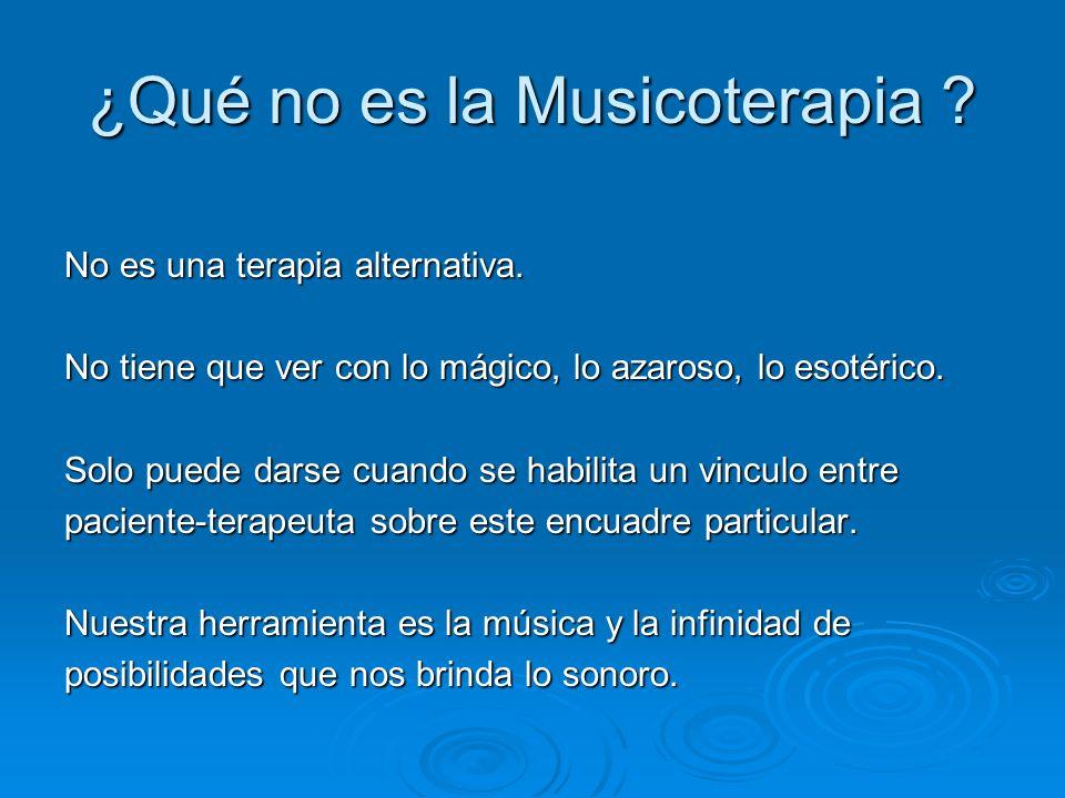 ¿Qué no es la Musicoterapia