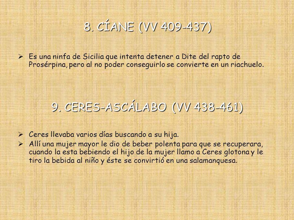 8. CÍANE (VV 409-437) 9. CERES-ASCÁLABO (VV 438-461)