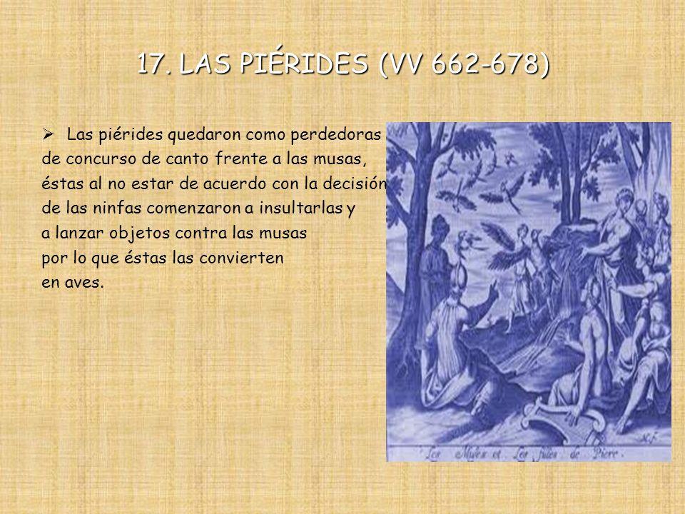 17. LAS PIÉRIDES (VV 662-678) Las piérides quedaron como perdedoras