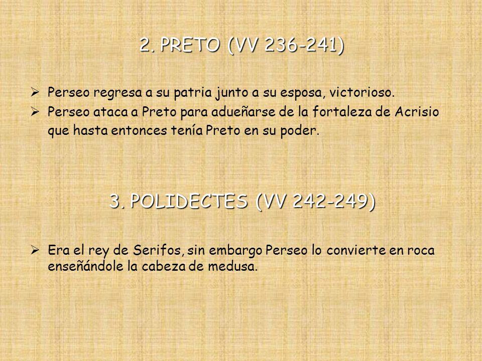 2. PRETO (VV 236-241) 3. POLIDECTES (VV 242-249)