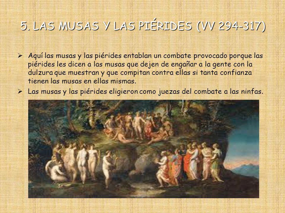5. LAS MUSAS Y LAS PIÉRIDES (VV 294-317)