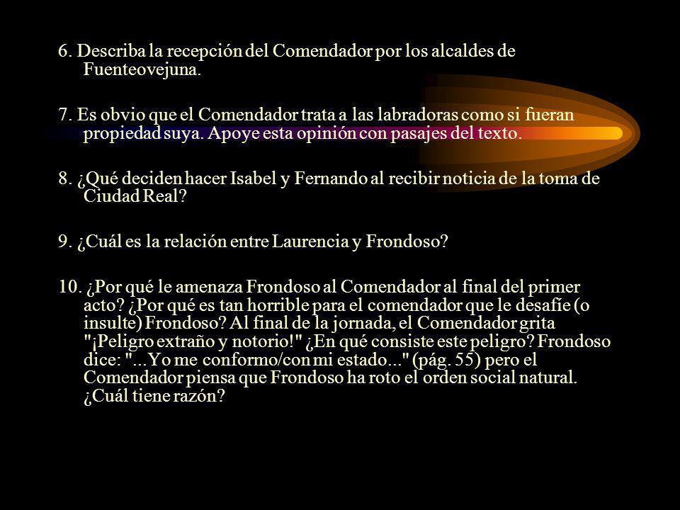 6. Describa la recepción del Comendador por los alcaldes de Fuenteovejuna.