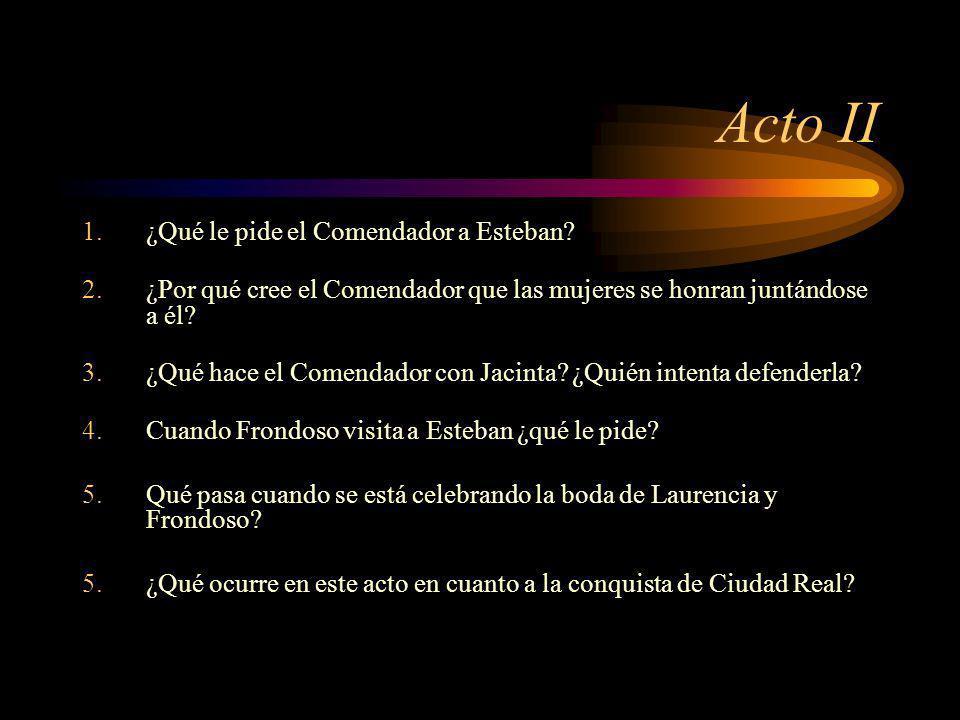 Acto II ¿Qué le pide el Comendador a Esteban