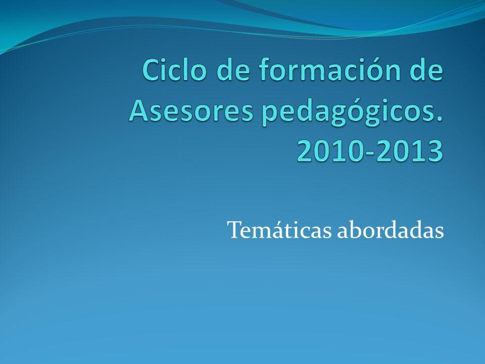 Ciclo de formación de Asesores pedagógicos. 2010-2013