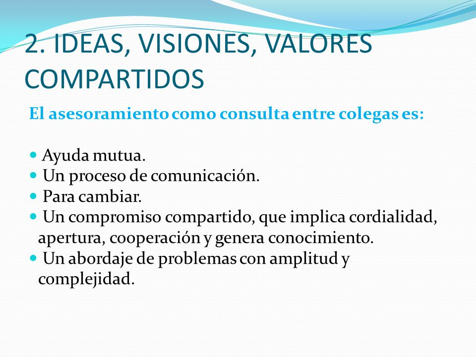 2. IDEAS, VISIONES, VALORES COMPARTIDOS