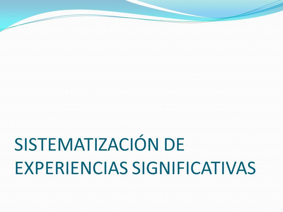 SISTEMATIZACIÓN DE EXPERIENCIAS SIGNIFICATIVAS