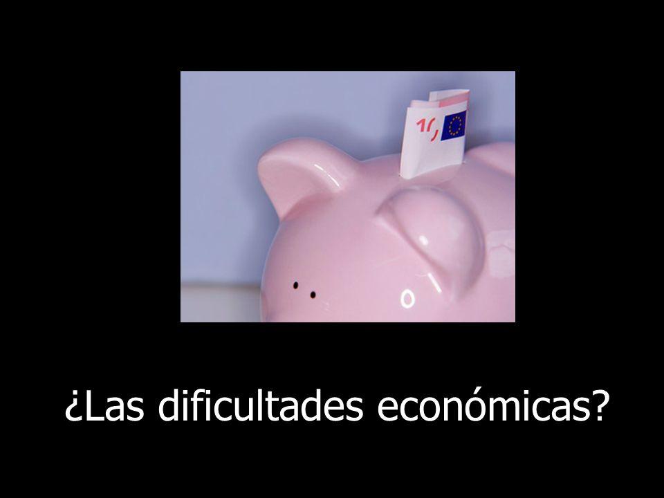 ¿Las dificultades económicas