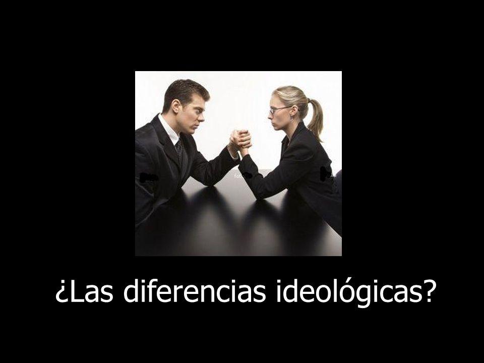 ¿Las diferencias ideológicas