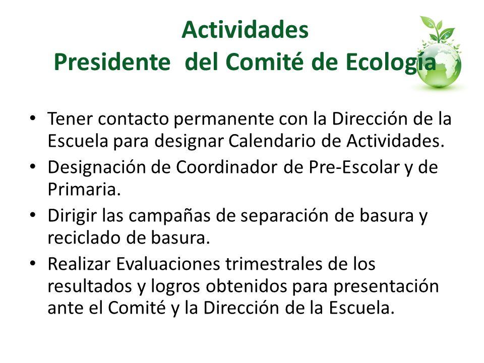 Actividades Presidente del Comité de Ecología