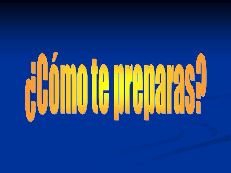 ¿Cómo te preparas
