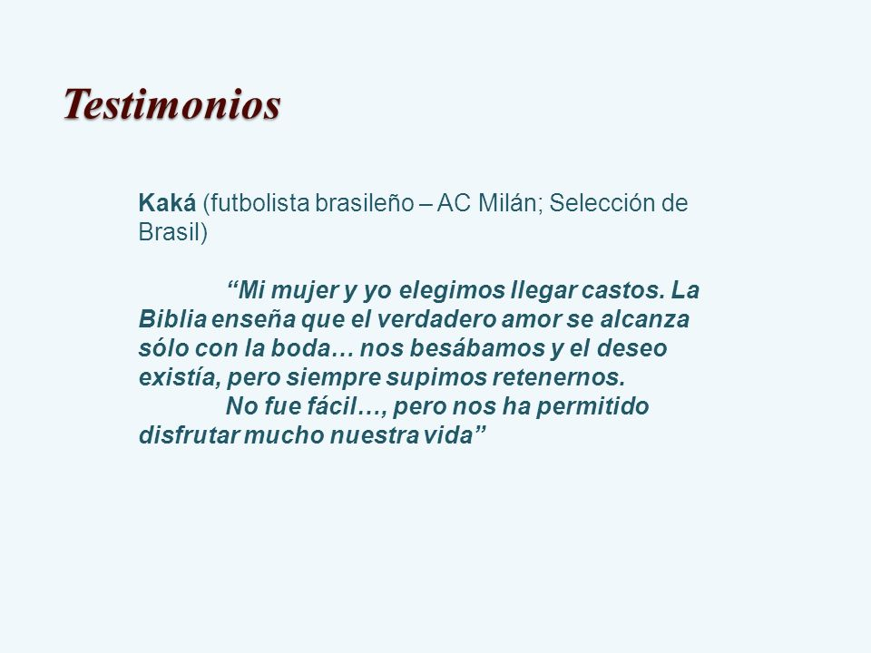 Testimonios Kaká (futbolista brasileño – AC Milán; Selección de Brasil)