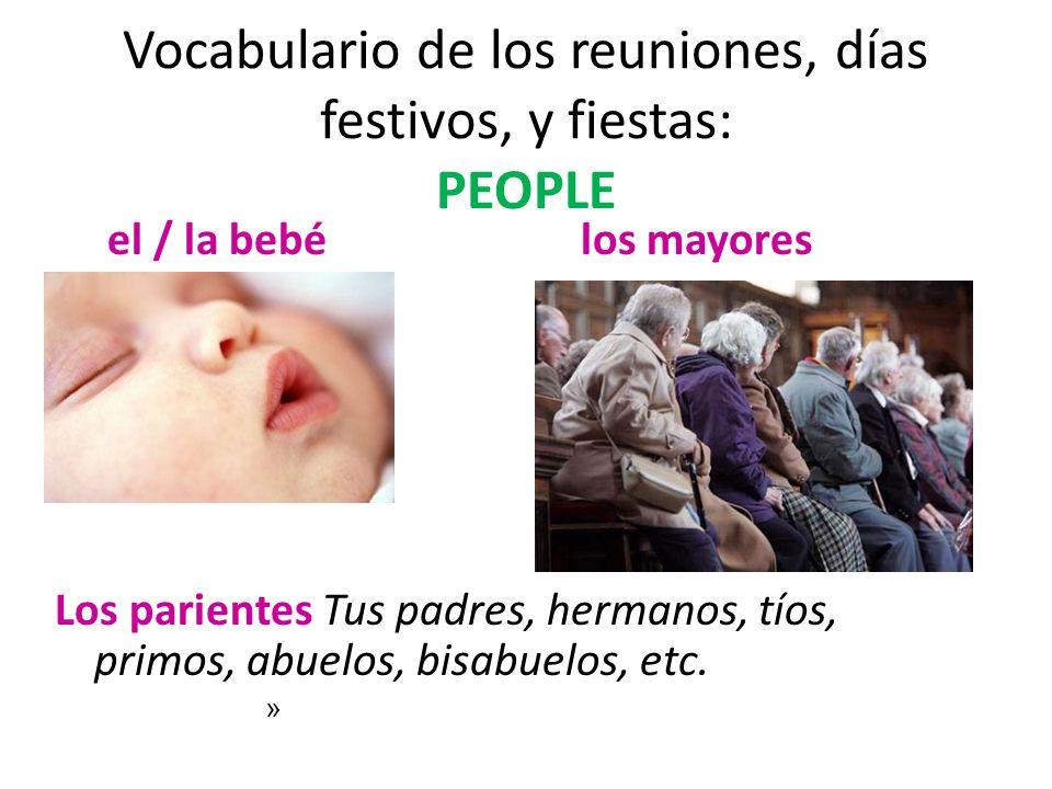 Vocabulario de los reuniones, días festivos, y fiestas: PEOPLE
