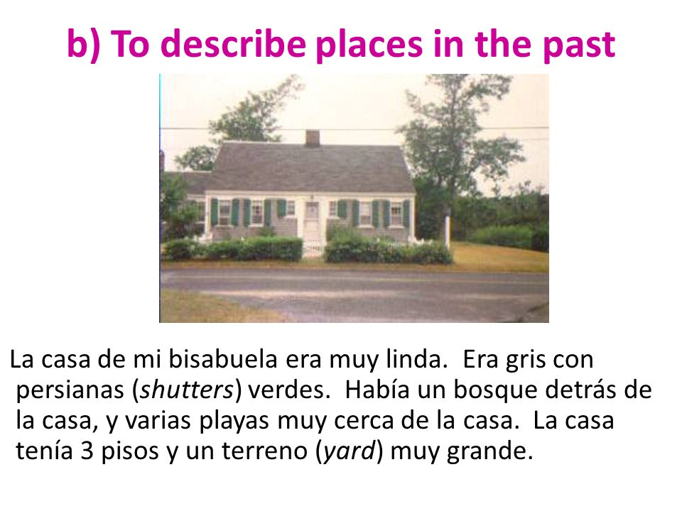 b) To describe places in the past