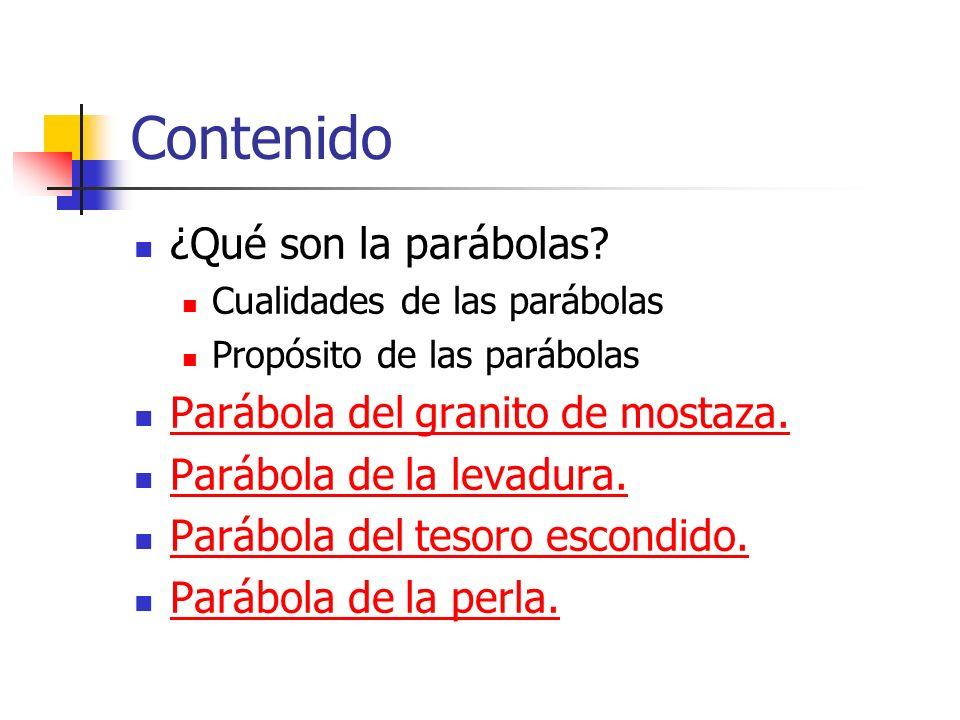 Contenido ¿Qué son la parábolas Parábola del granito de mostaza.