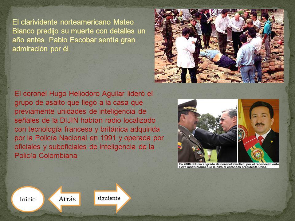 El clarividente norteamericano Mateo Blanco predijo su muerte con detalles un año antes. Pablo Escobar sentía gran admiración por él.