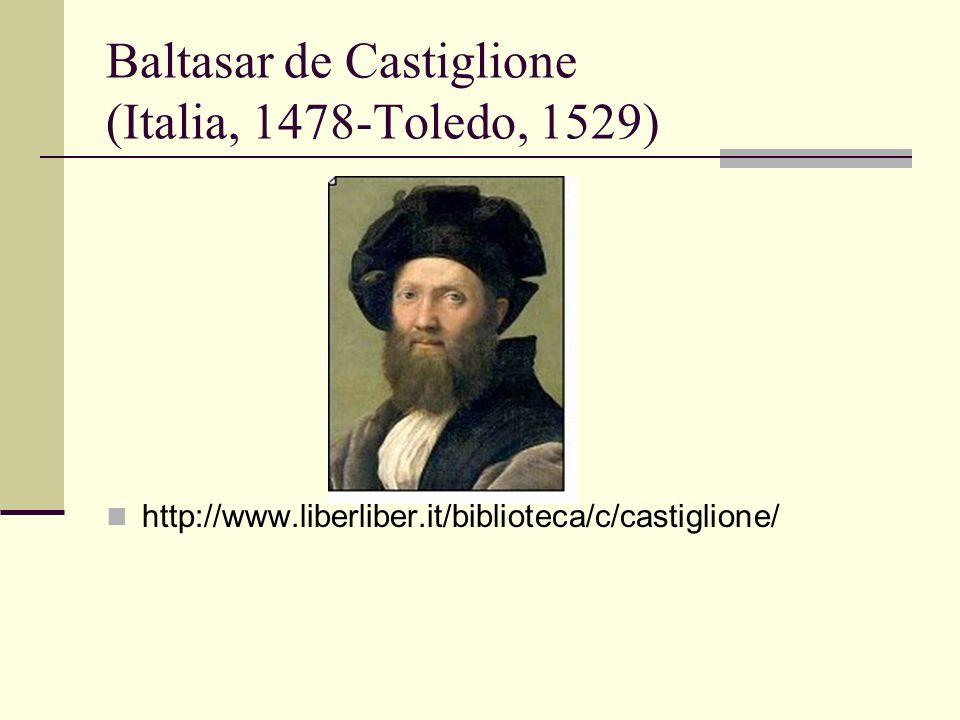 Baltasar de Castiglione (Italia, 1478-Toledo, 1529)