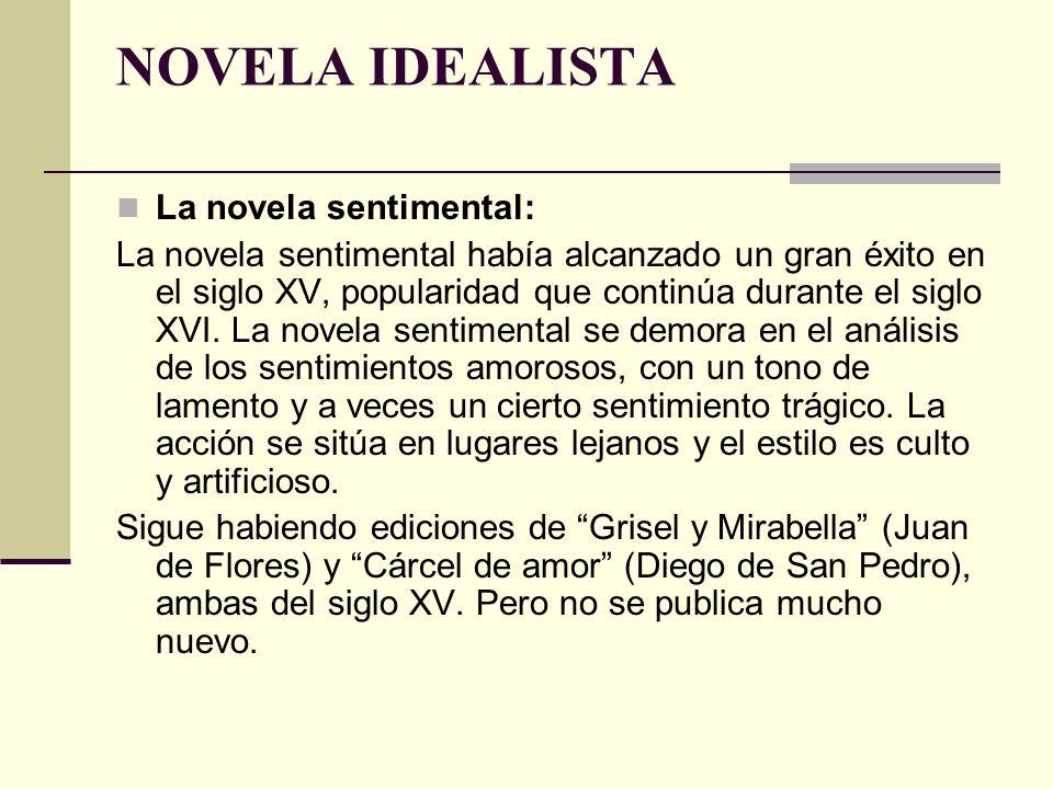 NOVELA IDEALISTA La novela sentimental: