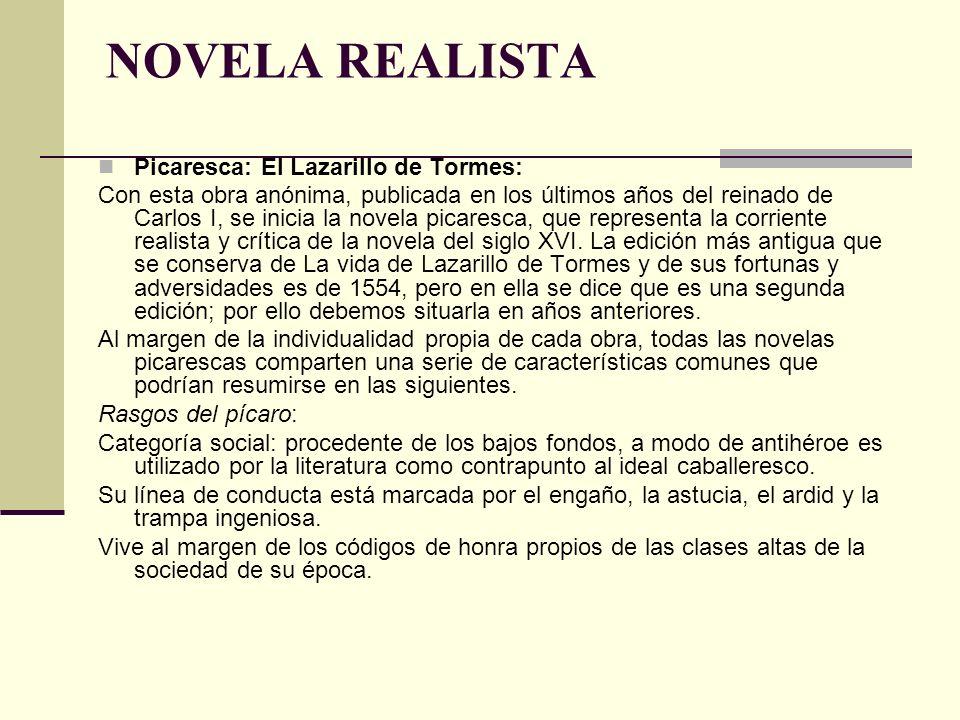 NOVELA REALISTA Picaresca: El Lazarillo de Tormes:
