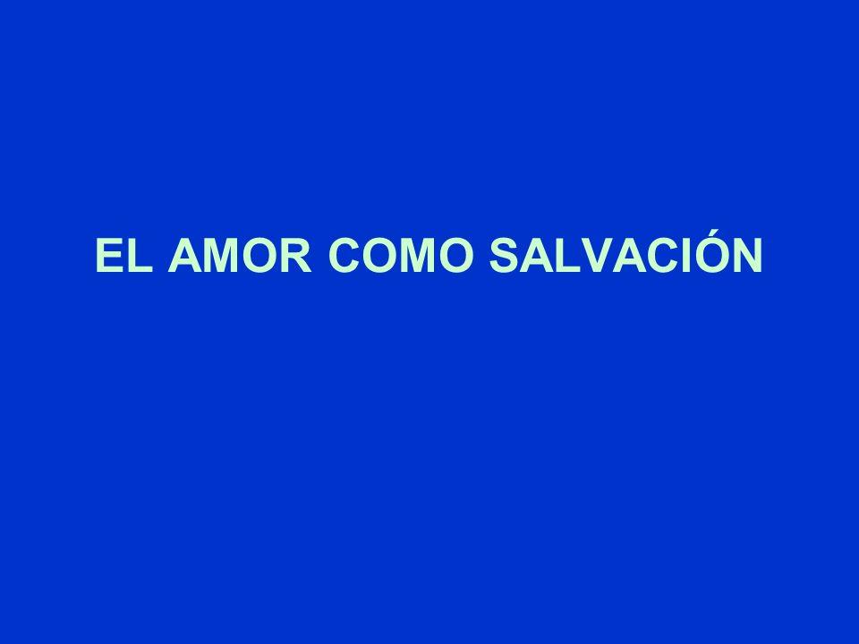 EL AMOR COMO SALVACIÓN