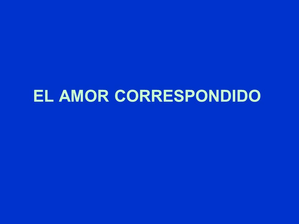 EL AMOR CORRESPONDIDO
