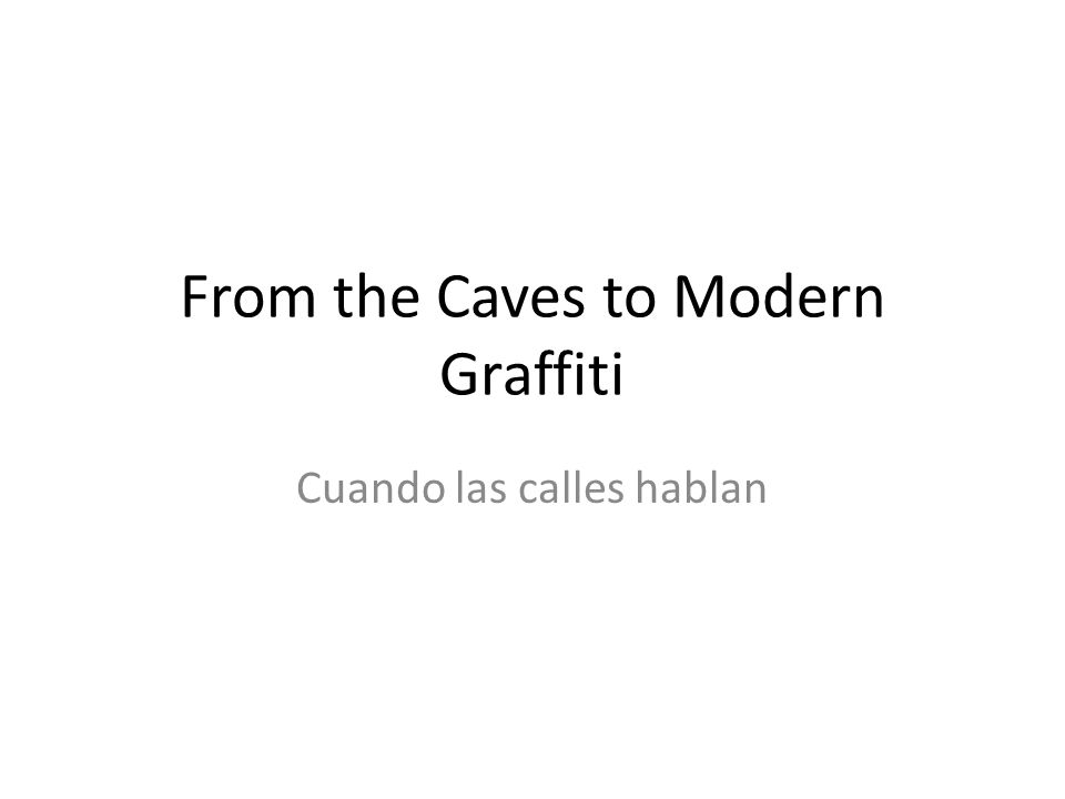 From the Caves to Modern Graffiti