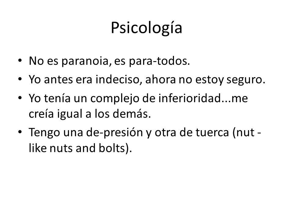 Psicología No es paranoia, es para-todos.