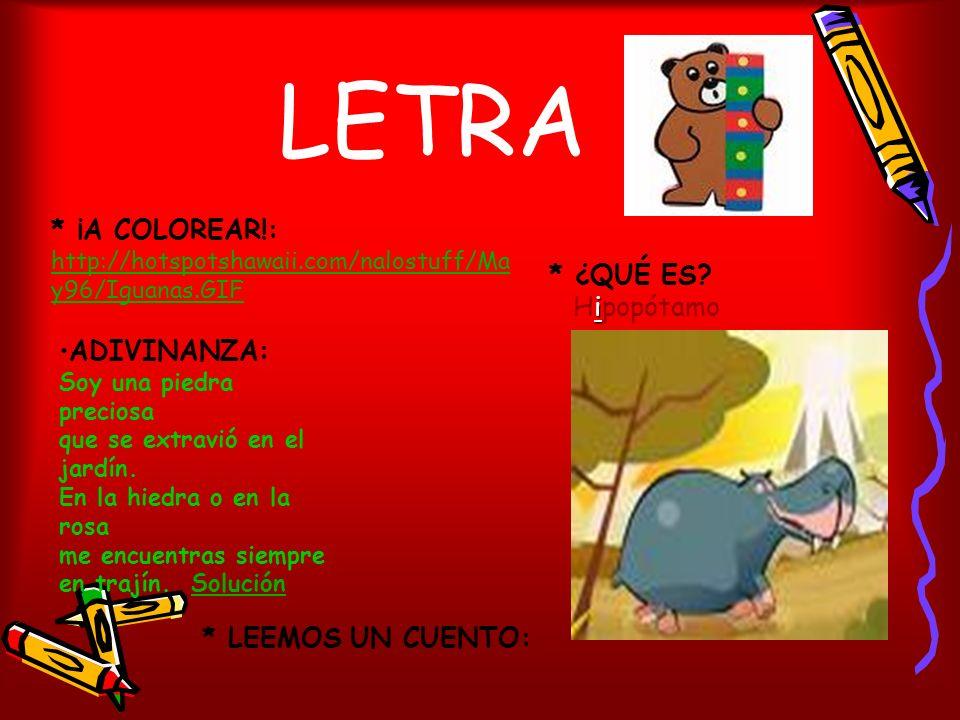 LETRA * ¡A COLOREAR!: * ¿QUÉ ES Hipopótamo ADIVINANZA: