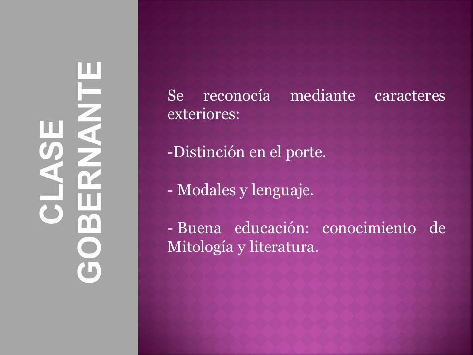 GOBERNANTE CLASE Se reconocía mediante caracteres exteriores: