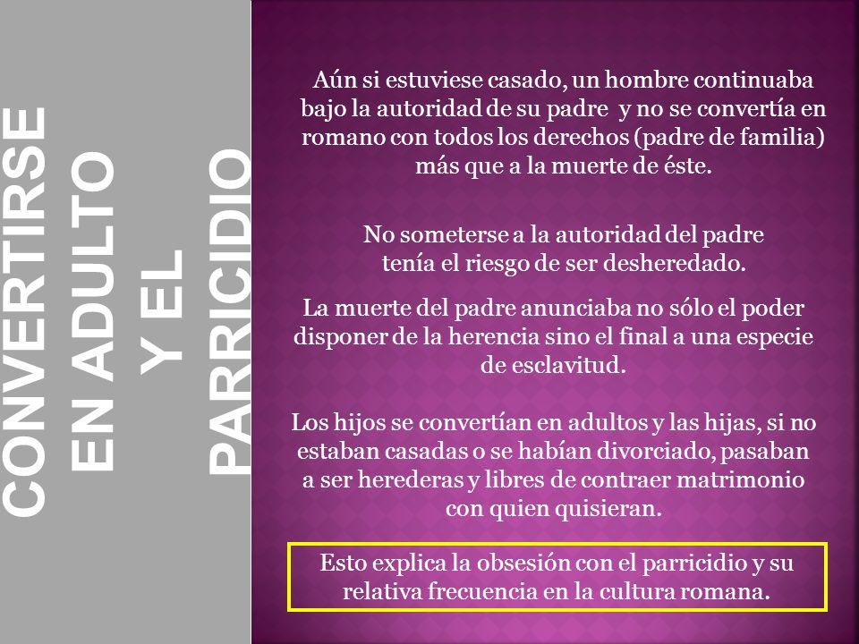 CONVERTIRSE EN ADULTO Y EL PARRICIDIO