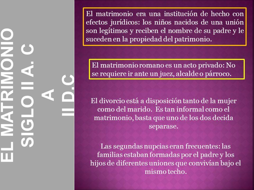 EL MATRIMONIO SIGLO II A. C II D.C A