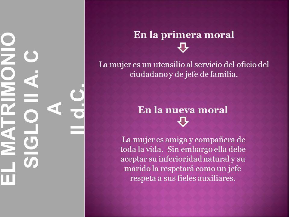 EL MATRIMONIO SIGLO II A. C II d.C. A