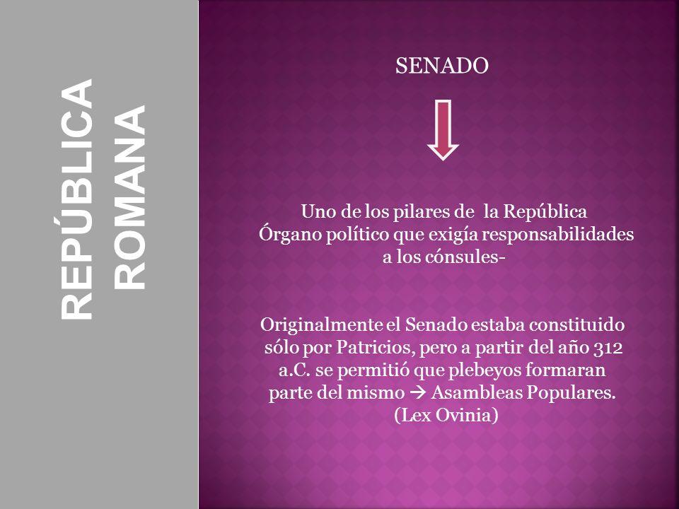 REPÚBLICA ROMANA SENADO Uno de los pilares de la República