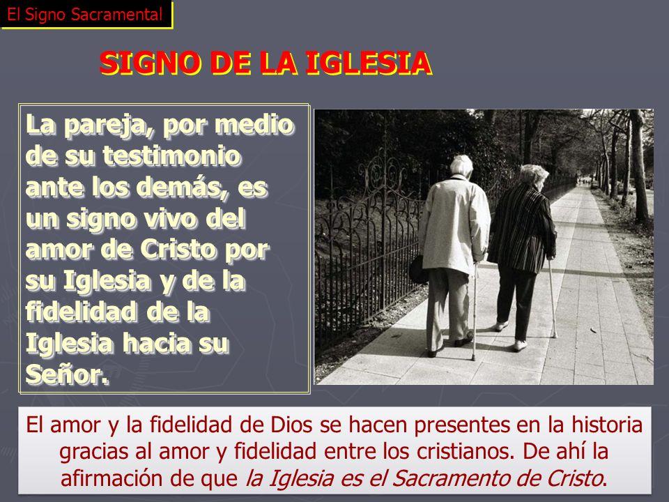 El Signo Sacramental SIGNO DE LA IGLESIA.