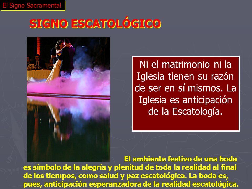 El Signo Sacramental SIGNO ESCATOLÓGICO.