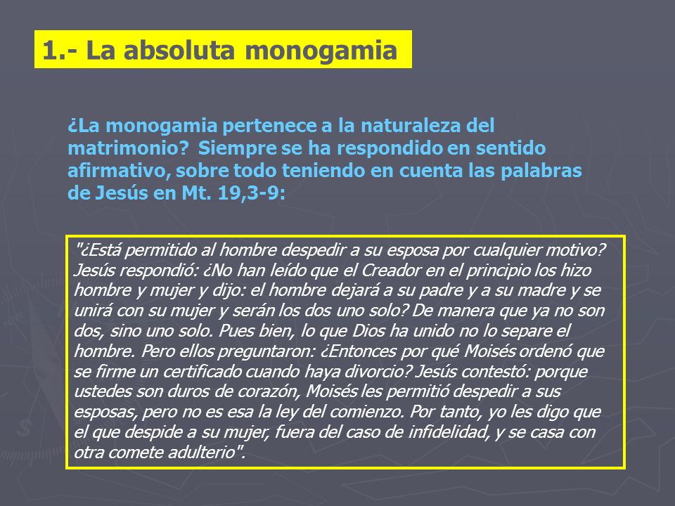 1.- La absoluta monogamia