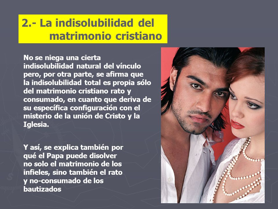 2.- La indisolubilidad del matrimonio cristiano